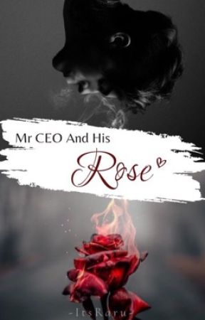 Mr CEO And His Rose❀ by ItsAruu