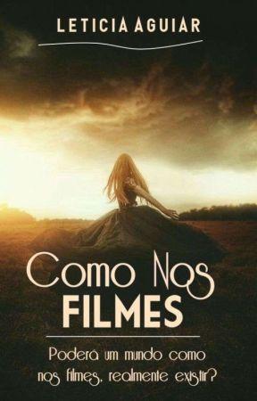   Como Nos Filmes   by LetAguiar26