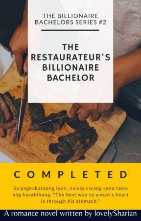 TBBS2: The Restaurateur's Billionaire Bachelor (COMPLETED)✔ by lovelySharian