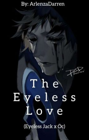 The Eyeless Love (Eyeless Jack X Oc) by ArlenzaDarren