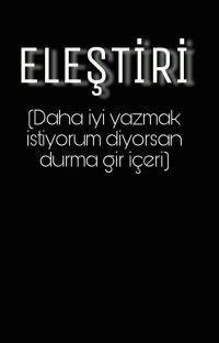 ELEŞTİRİ (Daha iyi yazmak istiyorum diyorsan durma gir içeri)  cover