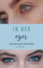 In Her Eyes by bilbmine