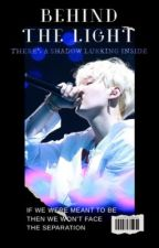 Behind The Light (Yoongi x Reader) by sugarbomb8888