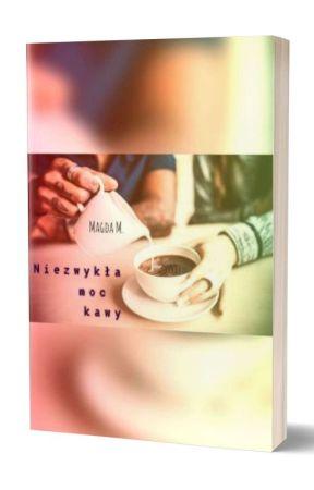 Niezwykła moc kawy by M_M_Marika
