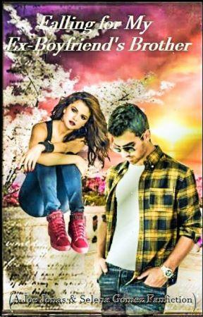 Falling for My Ex-Boyfriend's Brother (Joe Jonas & Selena Gomez) by JenniferReyna