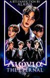 Αιώνια: The Eternal (A BTS Fanfic)  ON HOLD FOR EDITING cover