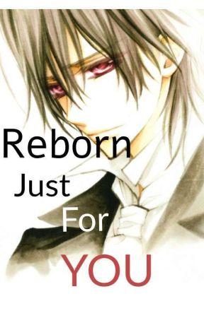 Reborn just for you (Kaname Kuran X Reader) by xXKarinaXxx
