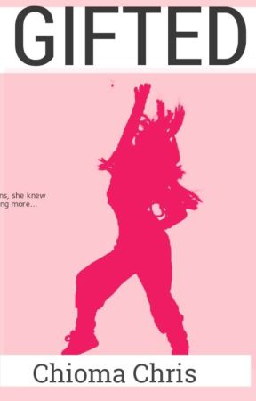 GIFTED[SHORT STORY]✔️ by chiomachris
