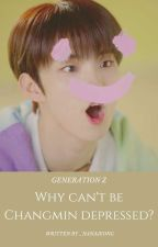GENERATION Z: Why can't be Changmin Depressed? ✔︎ by _nanajeong