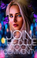 Join the Blue Moon Community by Blue_Moon_Community