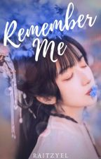 Remember Me by raitzyel