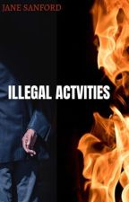 Illegal Activities   by JaneSanford
