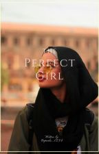 The Perfect Girl by Falak4168