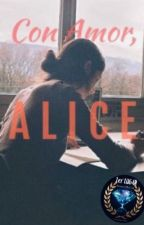 Con Amor, Alice  by snowflakeapples