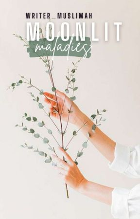 Moonlit Maladies by writer_muslimah
