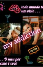 My Addiction by Narah_Magno