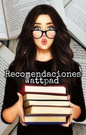 Recomendaciones Wattpad.  by Night_sweet