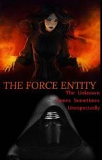 THE FORCE ENTITY || KyloXReader by therexking