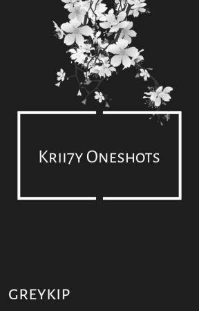 ♔ Krii7y Oneshots ♔ ON HIATUS by greykip