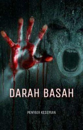 DARAH BASAH [SUDAH TERBIT] 👹 by YtPenyairKesepian