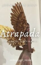 ATRAPADA by ordinarygirl_nicole
