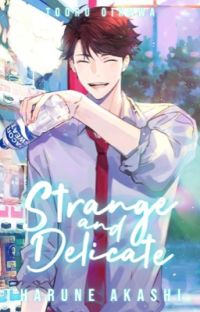 Strange and Delicate |Haikyuu!! Tooru Oikawa X Reader| cover