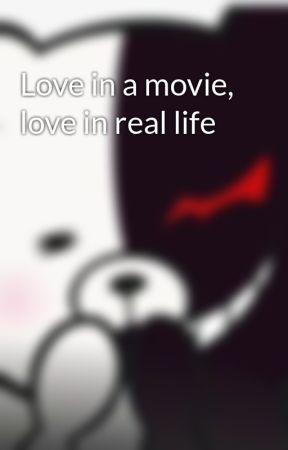 Love in a movie, love in real life by IDRATHERBESLEEPING17
