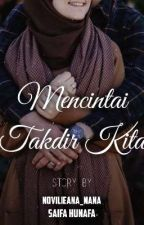 Mencintai Takdir Kita by collaboration_naifa