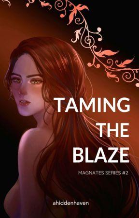 Taming the Blaze (Magnates Series #2) by ahiddenhaven