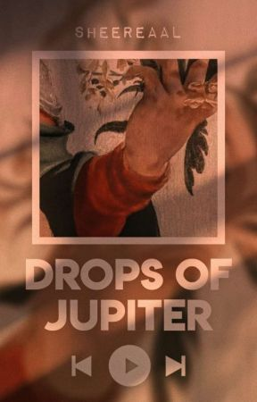 Drops of Jupiter by sheereaal
