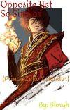 Opposite Yet So Similar {Prince Zuko X Reader} cover