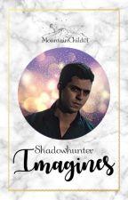 [Shadowhunter] Imagines by MountainChild01
