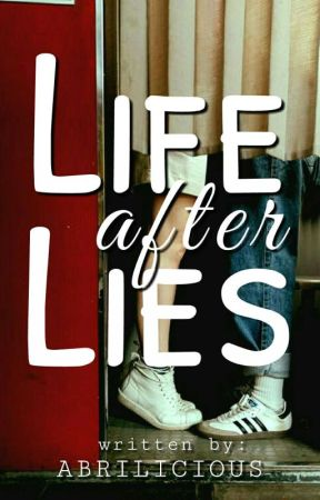 Life After Lies [COMPLETED] by abrilicious