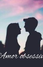 Amor obsessivo  by SniaFilipe9