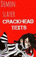 demon slayer || crackhead texts  by SlitheringSerpent