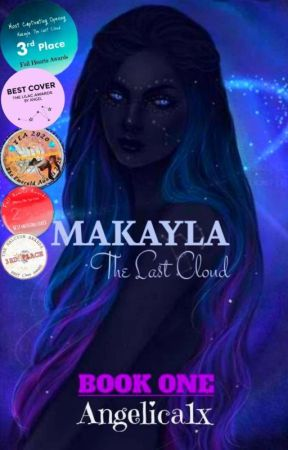 Makayla:The Last Cloud by Angelica1x