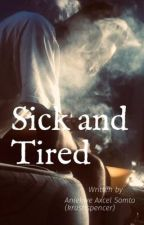 SICK AND TIRED  by krushspencer