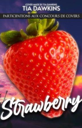 Strawberry >> participations aux concours de covers [8 FOIS PRIMÉ]  by Mandarine_Feather