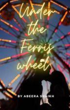 Under the ferris wheel by abeerashaikh93