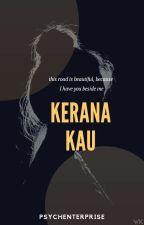 Kerana Kau by PsychEnterprise