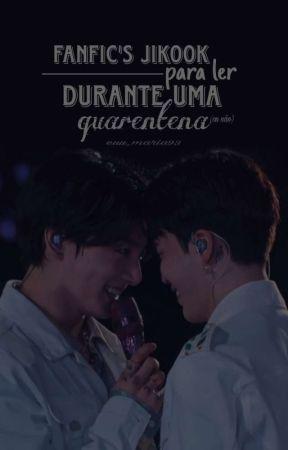 •Fanfic's Jikook para ler durante uma quarentena (ou não)• by maria1210993