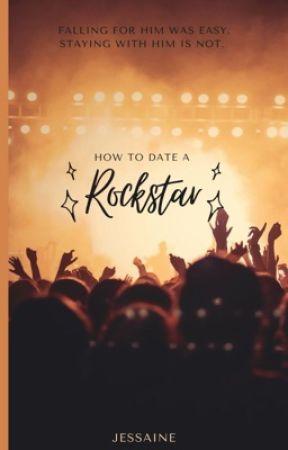 How to Date a Rockstar by jessainestories