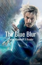 The Blue Blur (Pietro Maximoff/Avengers X Reader) by marvelfanfiction00