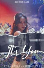 It's You(Jisoo X fem reader) ✅ by Its_your_uwu_HeRE