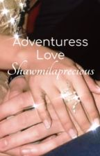 Adventuress Love | S.M & C.C by shawmilaprecious