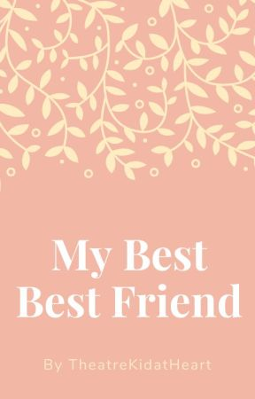My Best Best Friend by AuthorwithaHeart