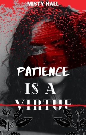 Patience is a Virtue by MistyHall_1