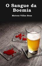 O Sangue da Boemia by MateusVillasBoas