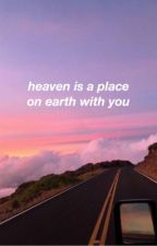 crygi - heaven is a place on earth with you by chloexdelano