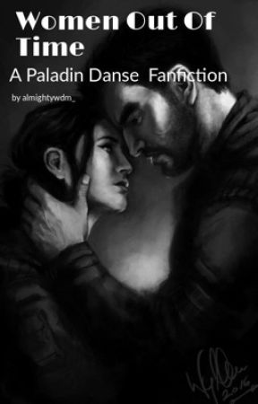 Women Out Of Time(Paladin Danse fanfic) by AlmightyWdm_